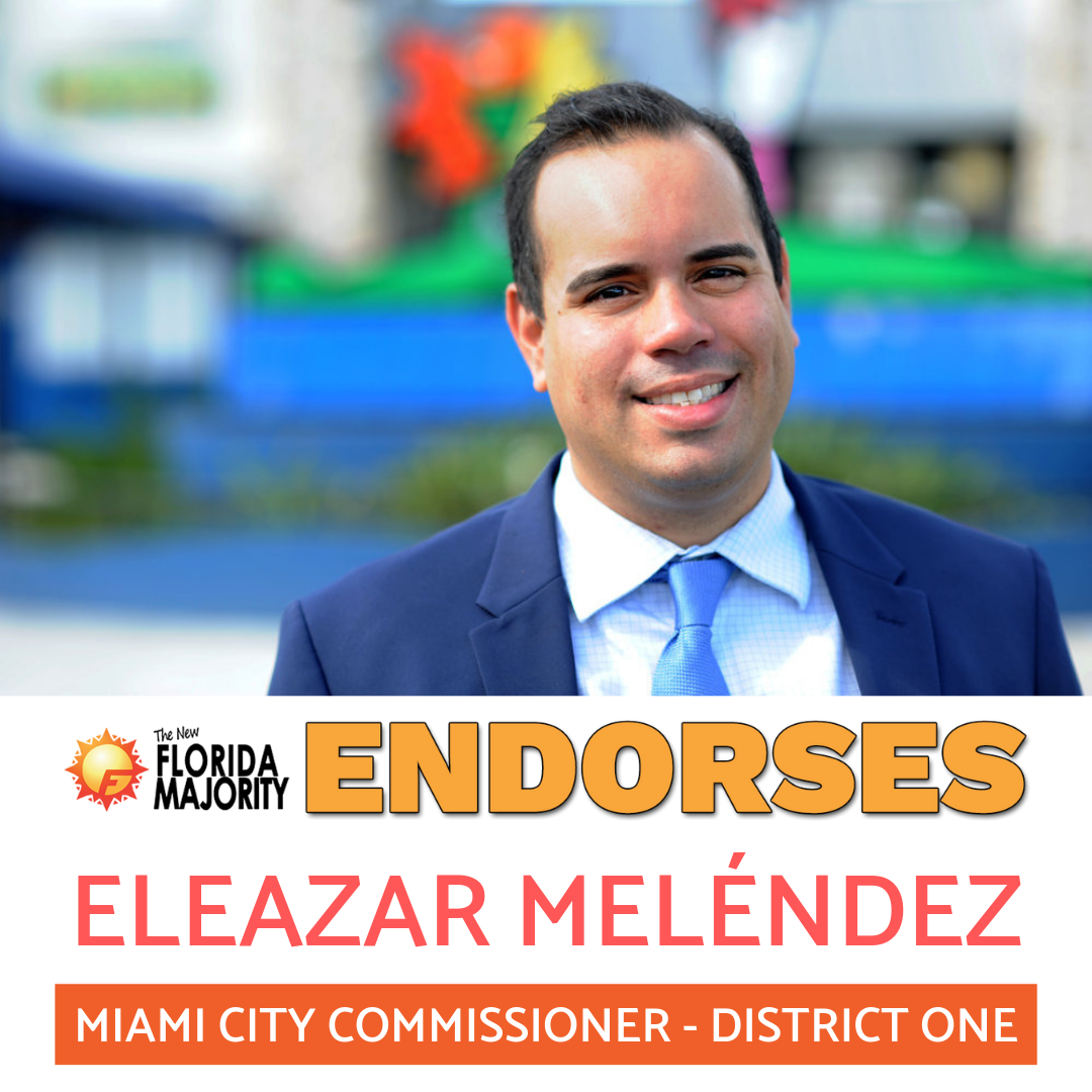 New Florida Majority Endorses Eleazar Melendez for Miami City Commission District One